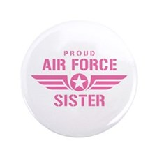 """Proud Air Force Sister W [pink] 3.5"""" Button"""