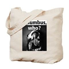 Columbus, who? Tote Bag