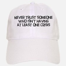 Never Trust Someone Baseball Baseball Cap