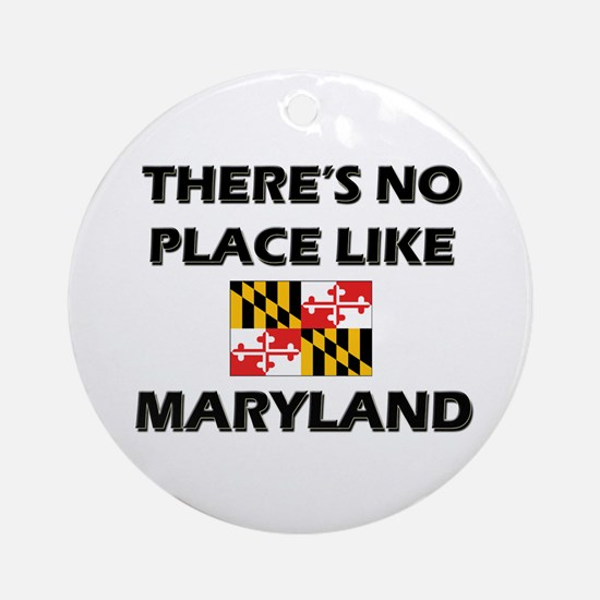 There Is No Place Like Maryland Ornament (Round)