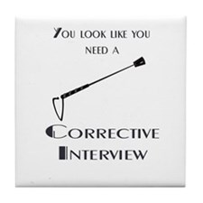Corrective interview Tile Coaster