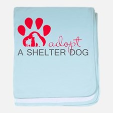 Adopt a Shelter Dog baby blanket