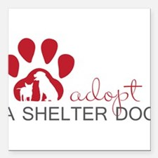"Adopt a Shelter Dog Square Car Magnet 3"" x 3"""
