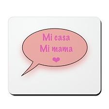 Mi casa Mi mama maternity Mousepad