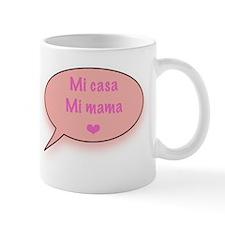 Mi casa Mi mama maternity Mug