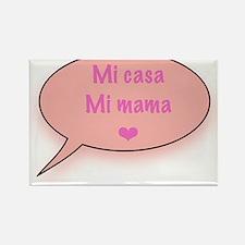Mi casa Mi mama maternity Rectangle Magnet