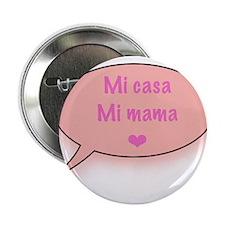 """Mi casa Mi mama maternity 2.25"""" Button"""