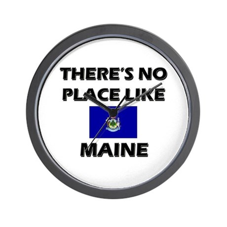 There Is No Place Like Maine Wall Clock