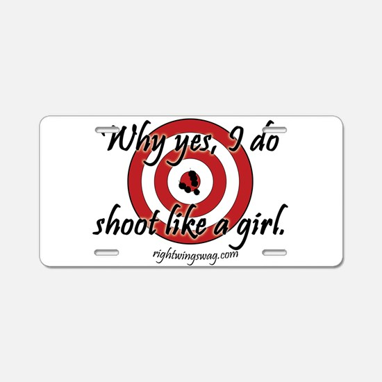 Unique Shoot like a girl hitch Aluminum License Plate