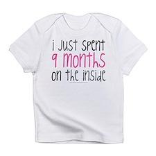 I just spent 9 mont... Infant T-Shirt