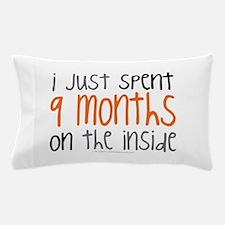 I just spent 9 mont... Pillow Case