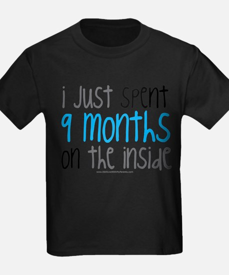 I just spent 9 months on the inside T-Shirt