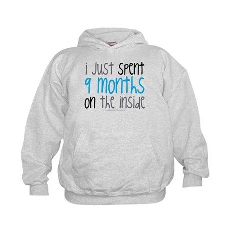 I just spent 9 months on the inside Hoodie
