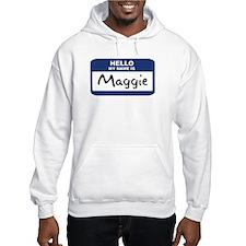 Hello: Maggie Hoodie Sweatshirt