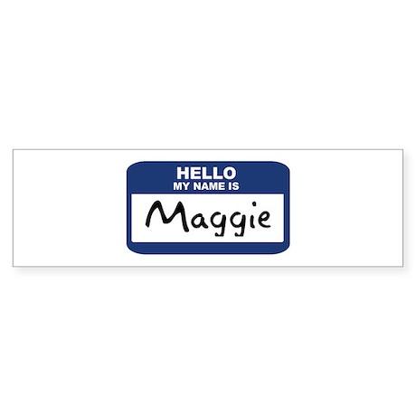 Hello: Maggie Bumper Sticker