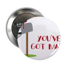 "You've Got Mail 2.25"" Button"