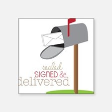 Sealed Signed & Delivered Sticker