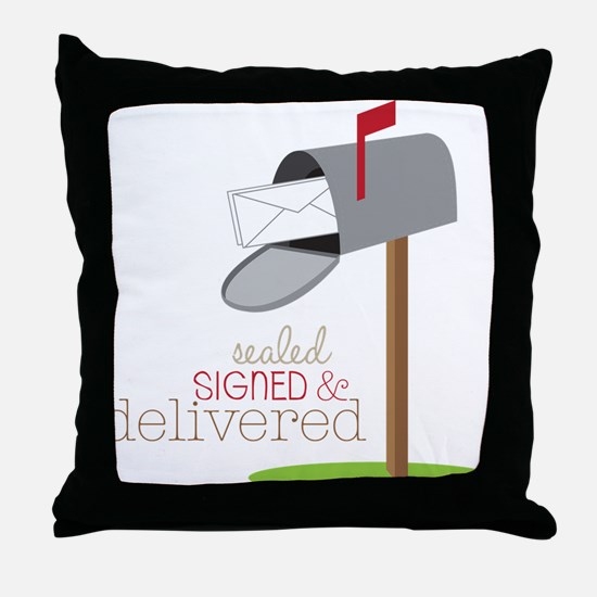 Sealed Signed & Delivered Throw Pillow