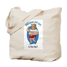 The Unknown Fat Guy - Is this You? Tote Bag