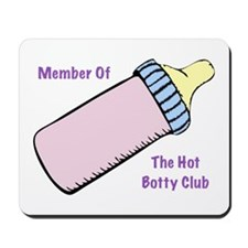 Member of the Hot Botty Club Mousepad
