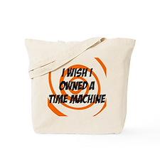 I wished I owned a time machine Tote Bag