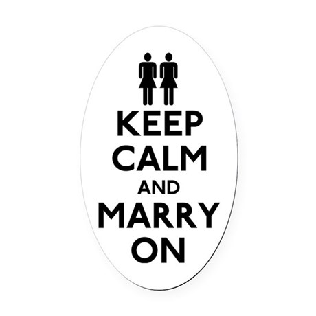 Lesbian Keep Calm and Marry On Oval Car Magnet