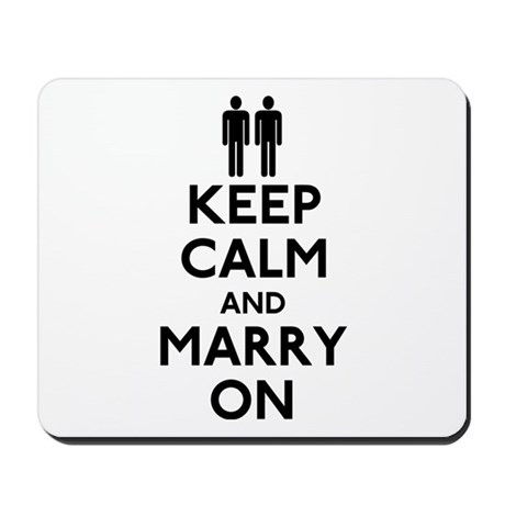 Gay Keep Calm and Marry On Mousepad