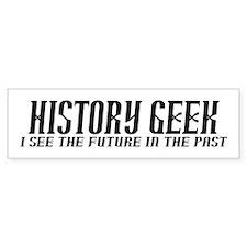 History Geek Future in Past Bumper Bumper Sticker