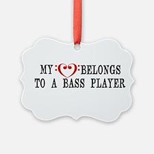 My Heart Belongs to a Bass Player Ornament