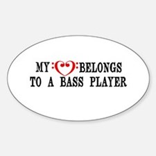 My Heart Belongs to a Bass Player Decal