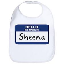 Hello: Sheena Bib