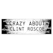 Clint Roscoe Bumper Bumper Sticker
