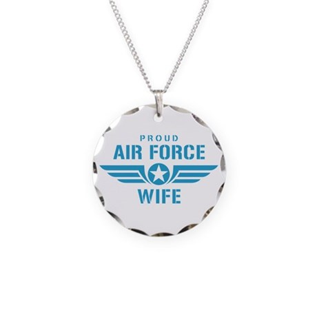 Proud Air Force Wife W Necklace Circle Charm