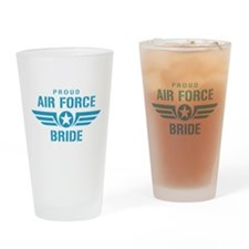 Proud Air Force Bride W Drinking Glass