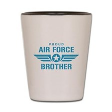 Proud Air Force Brother W Shot Glass