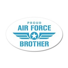 Proud Air Force Brother W 35x21 Oval Wall Decal