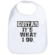 Guitar, It's What I Do Bib