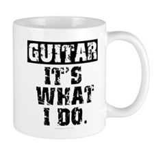 Guitar, It's What I Do Mug
