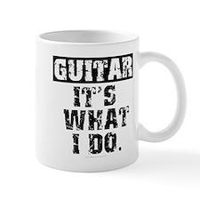 Guitar, It's What I Do Small Mug