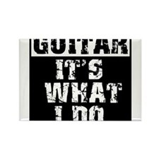 Guitar, It's What I do Rectangle Magnet