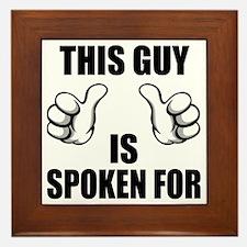 This Guy is Spoken For Framed Tile