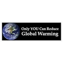 Only YOU Can Reduce Global Wa Bumper Bumper Sticker