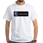 Only YOU Can Reduce Global Wa White T-Shirt