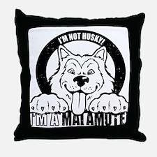 """I'm Not Husky! I'm a Malamute"" Throw Pillow"
