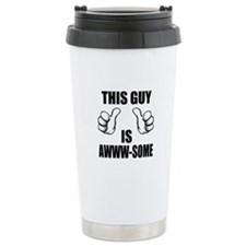This Guy Is Awww-some Travel Mug