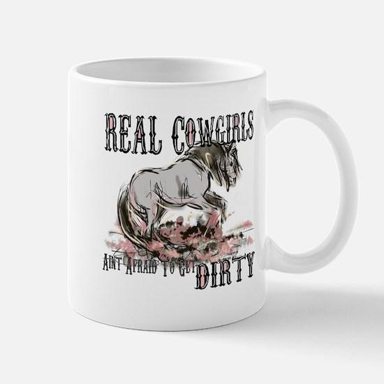 Real Cowgirls Aint Afraid of Dirt Mug