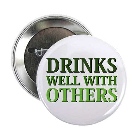"Drinks Well With Others 2.25"" Button"