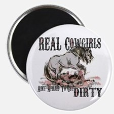 Real Cowgirls Aint Afraid of Dirt Magnet