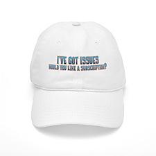 I've Got Issues Baseball Cap