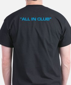 """""""All In Club"""" on Back T-Shirt (Black)"""